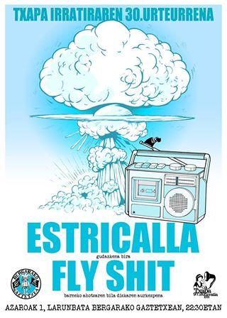 TXAPA IRRATIAK 30 URTE:FLY SHIT + ESTRICALLA