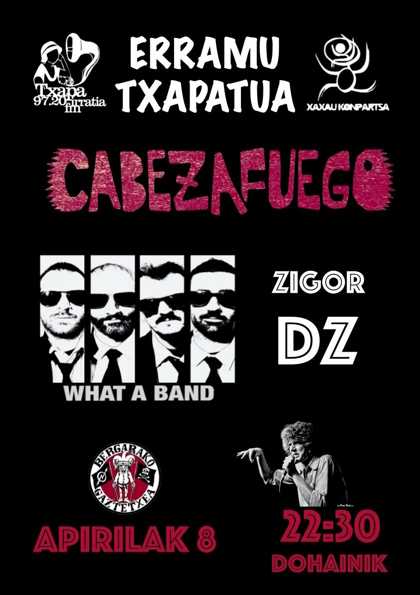 ERRAMU TXAPATU JAIA:Cabezafuego + What a Band