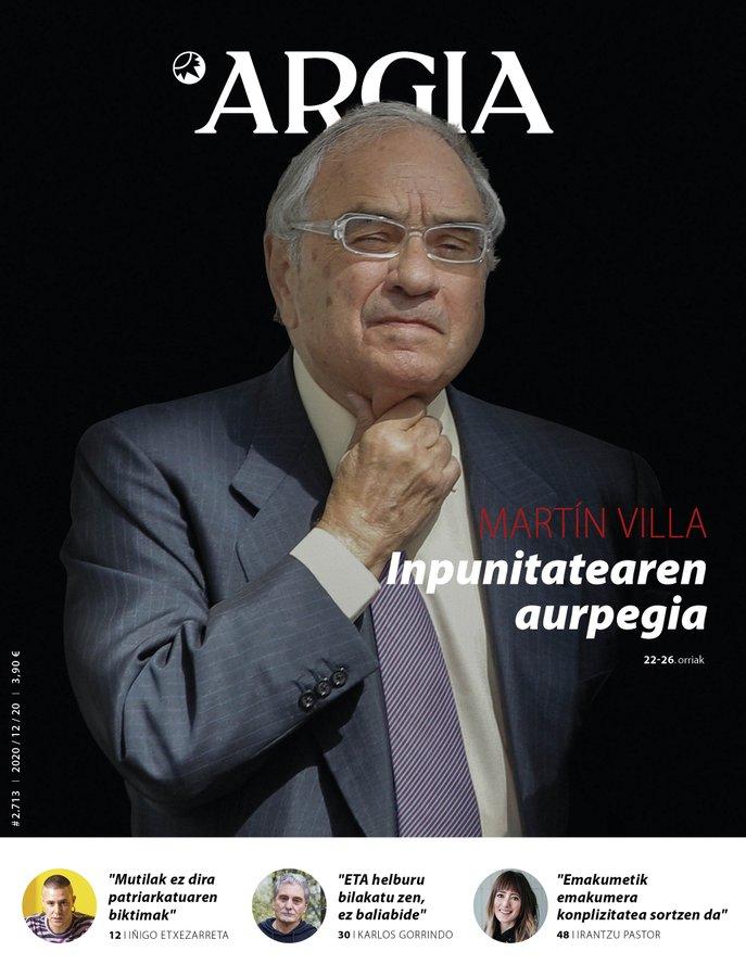 ARGIA AURRERAPENA | Martin Villaren inpunitatea; Iñigo Etxezarretari elkarrizketa; eta Irantzu Pastor