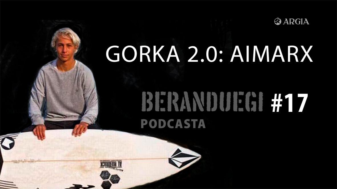 Beranduegi 17: Gorka 2.0: Aimarx
