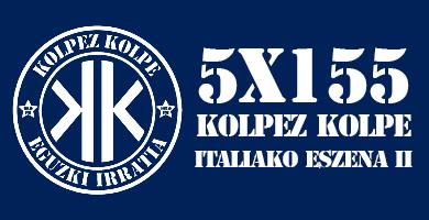 5X155 Kolpez Kolpe – Italiako eszena II