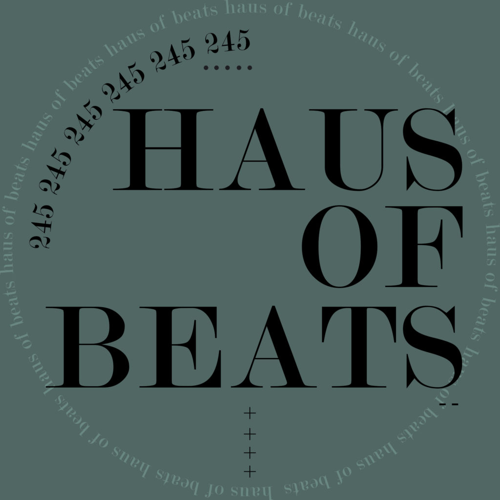 HAUS OF BEATS 245