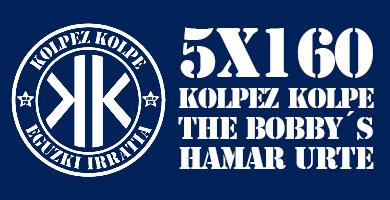 5X160 Kolpez Kolpe – The Bobbys 10 urte