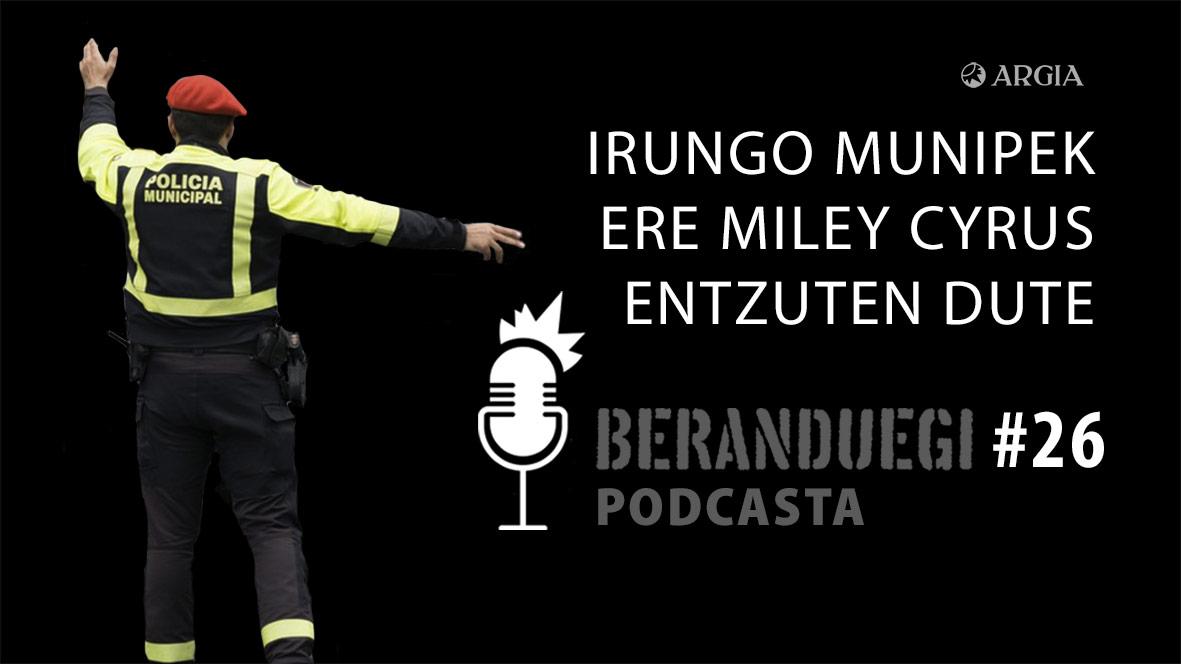 Beranduegi 26: Irungo munipek ere Miley Cyrus entzuten dute