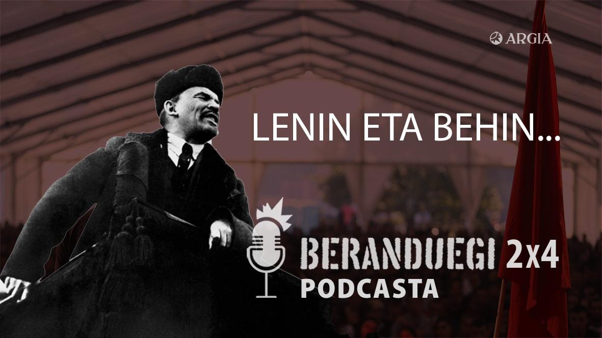 Beranduegi 2×4: Lenin eta behin…